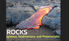 Rocks - Igneous, Sedimentary and Metamorphic