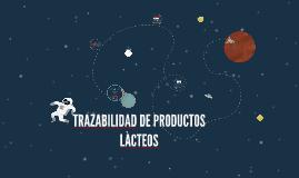 Copy of TRAZABILIDAD DE PRODUCTOS LACTEOS