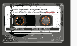 Our Story & Solutions: Audio Feedback