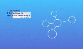 1° Encuentro Internacional de Narrativas Transmedia