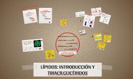 LÍPIDOS: INTRODUCCIÓN Y TRIACILGLICÉRIDOS