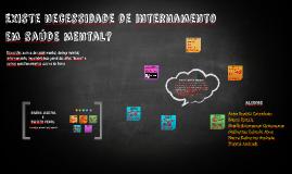 Existe necessidade de internamento em saúde mental?