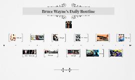 Bruce Wayne's Daily Routine