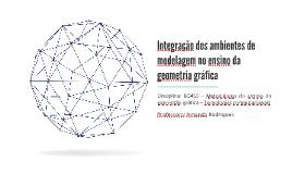 Cópia de Integração dos ambientes de modelagem no ensino da geometria