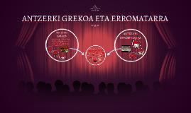 ANTZERKI GREKOA ETA ERROMATARRA