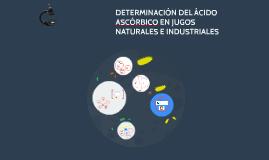 Determinacion del acido ascórbico en jugos naturales e industriales