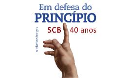 SCB 40 anos: em defesa do princípio