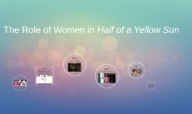 The Role of Women in Half of a Yellow Sun