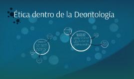 Ética dentro de la Deontología