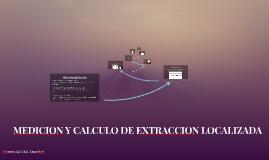 Medición y cálculo de extracción localizada