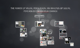 THE POWER OF VISUAL PERSUASION: AN ANALYSIS OF SOCIAL PSYCHO