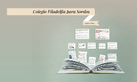 Copy of Colegio Filadelfia para Sordos