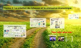 Eco 1 thème 2 : La création de richesses et la croissance économique
