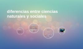Copy of diferencias entre ciencias naturales y sociales