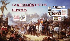 LA REBELIÓN DE LOS CIPAYOS