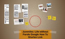 Juveniles: Life without Parole