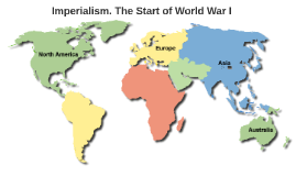 Imperialism. The Start of World War I