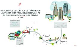 DISPOSITIVOS DE CONTROL DE TRÁNSITO EN LA AVENIDA 32 ENTRE L