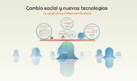 Cambio social y nuevas tecnologías