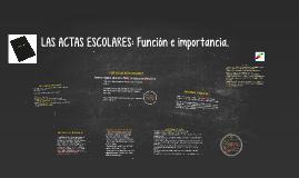 Copy of LAS ACTAS ESCOLARES: Función e importancia.