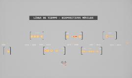 Copy of LÍNEA DE TIEMPO - DISPOSITIVOS MÓVILES