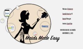 Maids Made Easy, TU Solución