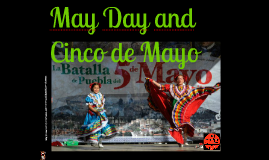 May Day and Cinco de Mayo