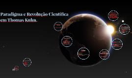 Paradigma e Revolução em Thomas Kuhn.