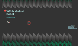 ViRob Medical    Robot