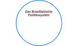 Das Brasilianische Politikssystem