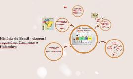 História do Brasil - viagem a Jaguriúna, Campinas e Holambra