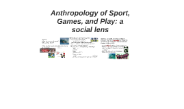 Anthropology of Sport, Games, and Play