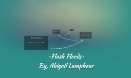 ~Flash Floods~