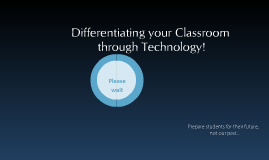 Differentiating your Classroom through Technology