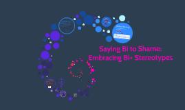 Saying Bi to Shame: Embracing Bi+ Stereotypes