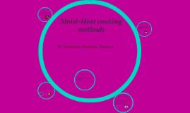 Moist-Heat cooking methods