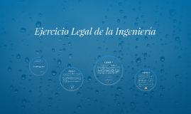 Ejercicio Legal de la Ingeniería