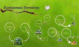 Copy of Ecosistemas terrestres