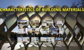 CHARACTERISTICS OF BUILDING MATERIALS