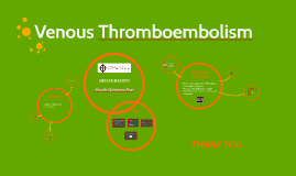 Copy of Venous Thromboembolism