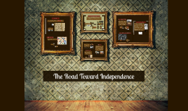 The Road Toward Independence