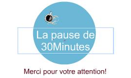 La pause de 30 minutes