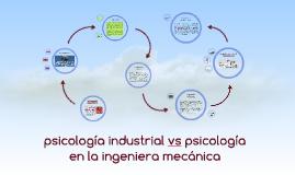 PSICOLOGIA INDUSTRIAL vs PSICOLOGIA EN LA INGENERIA MECANICA