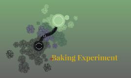 Baking Experiment