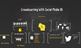 Crowdsourcing With Social Media