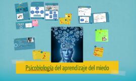 Copy of Psicobiología del aprendizaje del miedo