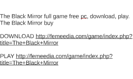 The Black Mirror full game free pc, download, play. The Blac