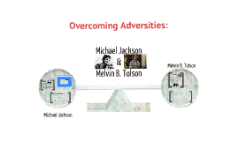 Michael Jackson & Melvin Tolson's Adversities