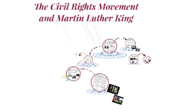 The Civil Rights Movement and Martin Luther King