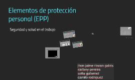 Copy of elementos de proteccion personal